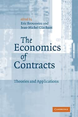 The Economics of Contracts: Theories and Applications 9780521814904