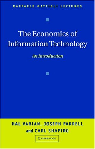 The Economics of Information Technology: An Introduction 9780521605212