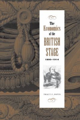 The Economics of the British Stage 1800 1914 9780521036856