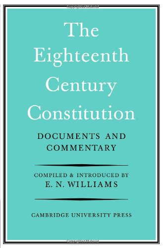 The Eighteenth-Century Constitution 1688-1815: Documents and Commentary