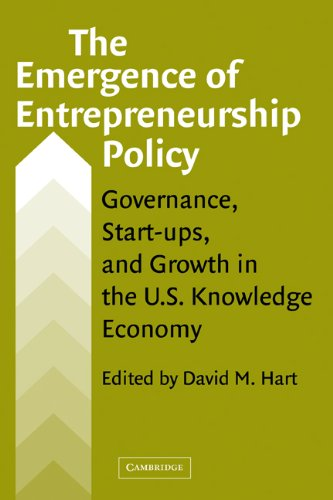 The Emergence of Entrepreneurship Policy: Governance, Start-Ups, and Growth in the U.S. Knowledge Economy 9780521826778