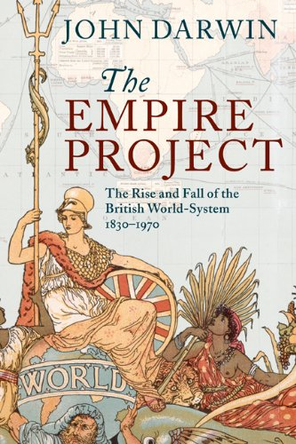 The Empire Project: The Rise and Fall of the British World-System, 1830-1970 9780521317894