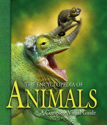 The Encyclopedia of Animals: A Complete Visual Guide 9780520244061
