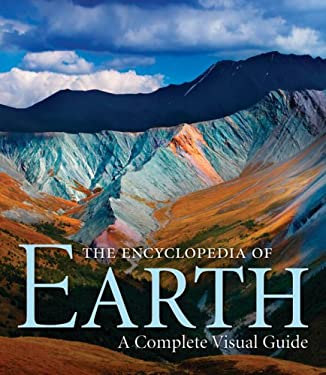 The Encyclopedia of Earth: A Complete Visual Guide 9780520254718