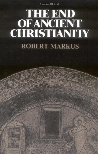 The End of Ancient Christianity 9780521339490