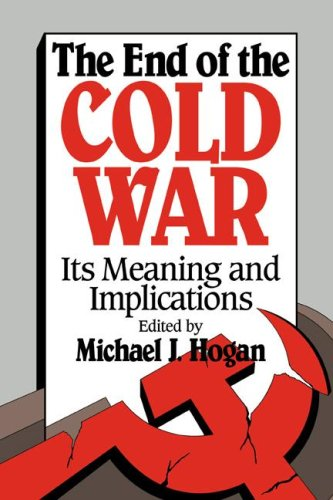 The End of the Cold War: Its Meaning and Implications 9780521431286
