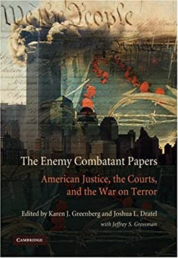 The Enemy Combatant Papers: American Justice, the Courts, and the War on Terror 9780521886475