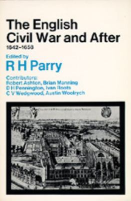The English Civil War and After, 1642-1658 9780520017832