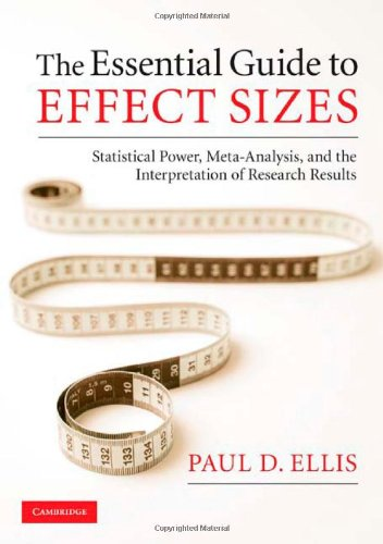 The Essential Guide to Effect Sizes: Statistical Power, Meta-Analysis, and the Interpretation of Research Results 9780521142465