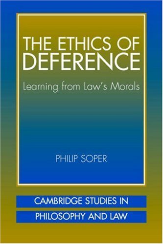 The Ethics of Deference: Learning from Law's Morals 9780521008723