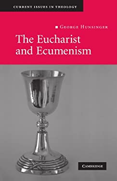 The Eucharist and Ecumenism: Let Us Keep the Feast 9780521719179