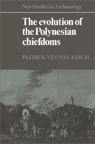 The Evolution of the Polynesian Chiefdoms 9780521273169