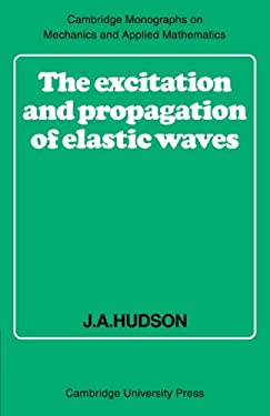 The Excitation and Propagation of Elastic Waves 9780521318679
