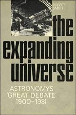 The Expanding Universe: Astronomy's 'Great Debate', 1900-1931 9780521232128