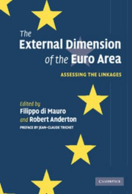 The External Dimension of the Euro Area: Assessing the Linkages 9780521867009