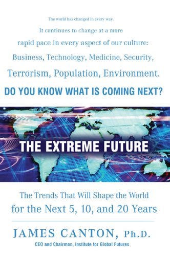 The Extreme Future: The Top Trends That Will Reshape the World for the Next 5, 10, and 20 Years 9780525949381