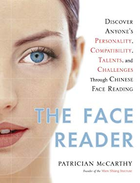 The Face Reader: Discover Anyone's Personality, Compatibility, Talents, and Challenges Through Face Reading 9780525950004