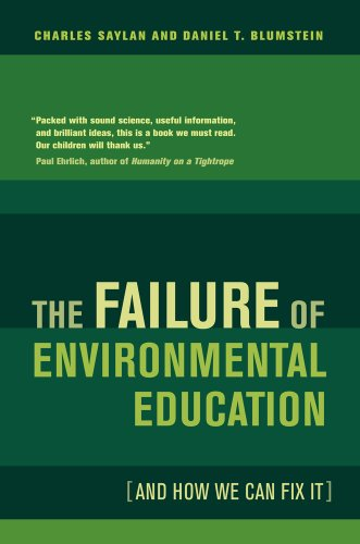 The Failure of Environmental Education (and How We Can Fix It) 9780520265394