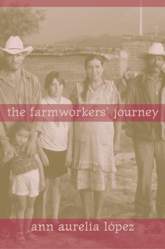 The Farmworkers' Journey 9780520250734