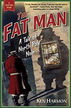 The Fat Man: A Tale of North Pole Noir 9780525951957