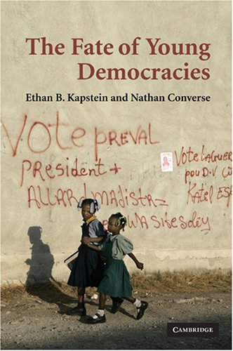 The Fate of Young Democracies. Ethan B. Kapstein, Nathan Converse 9780521732628