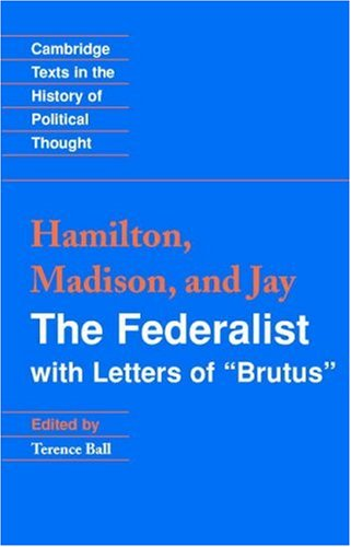 The Federalist: With Letters of Brutus 9780521001212