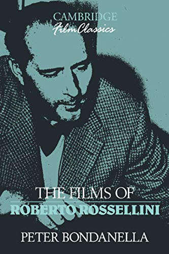 The Films of Roberto Rossellini 9780521392365