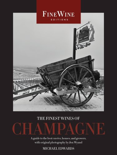 The Finest Wines of Champagne: A Guide to the Best Cuvees, Houses, and Growers 9780520259409
