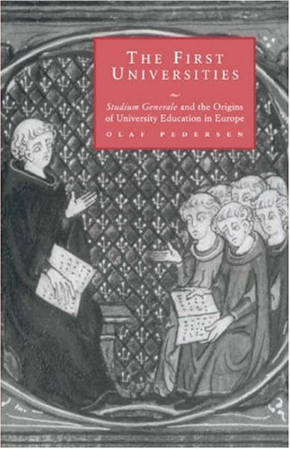 The First Universities: Studium Generale and the Origins of University Education in Europe 9780521594318