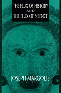 The Flux of History and the Flux of Science: 9780520083196