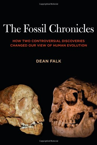The Fossil Chronicles: How Two Controversial Discoveries Changed Our View of Human Evolution 9780520266704
