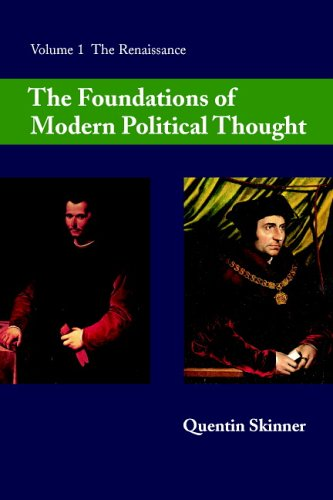 The Foundations of Modern Political Thought: Volume 1, the Renaissance 9780521293372
