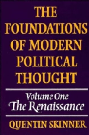 The Foundations of Modern Political Thought: Volume 1, the Renaissance 9780521220231