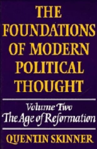 The Foundations of Modern Political Thought: Volume 2, the Age of Reformation 9780521222846