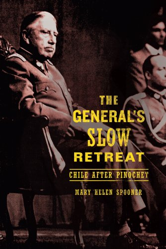 The General's Slow Retreat: Chile After Pinochet 9780520266803