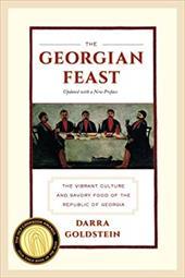 The Georgian Feast: The Vibrant Culture and Savory Food of the Republic of Georgia 20724298