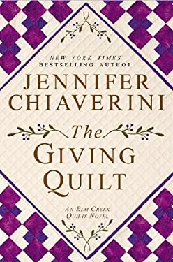 The Giving Quilt: An ELM Creek Quilts Novel 9780525953609