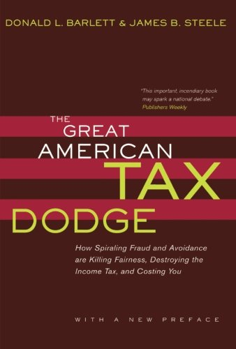 The Great American Tax Dodge: How Spiraling Fraud and Avoidance Are Killing Fairness, Destroying the Income Tax, and Costing You 9780520236103