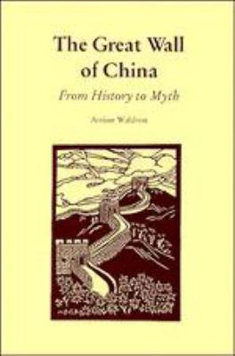 The Great Wall of China: From History to Myth 9780521365185