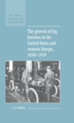 The Growth of Big Business in the United States and Western Europe, 1850-1939 9780521552820