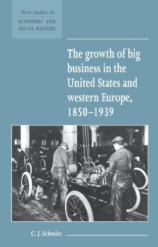 The Growth of Big Business in the United States and Western Europe, 1850 1939 9780521557719