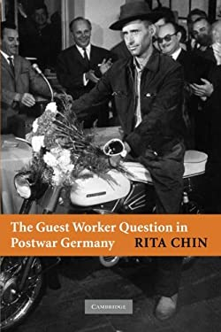 The Guest Worker Question in Postwar Germany 9780521690225