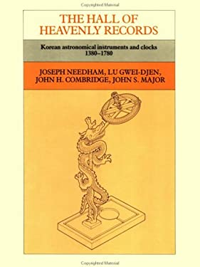 The Hall of Heavenly Records: Korean Astronomical Instruments and Clocks, 1380 1780 9780521303682