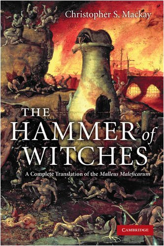 The Hammer of Witches: A Complete Translation of the Malleus Maleficarum 9780521747875