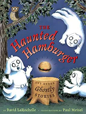 The Haunted Hamburger and Other Ghostly Stories 9780525422723