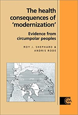 The Health Consequences of 'Modernisation': Evidence from Circumpolar Peoples 9780521474016