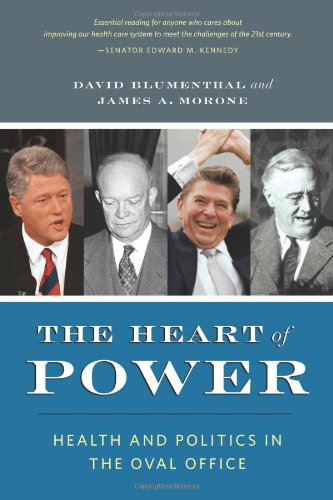 The Heart of Power: Health and Politics in the Oval Office 9780520260306