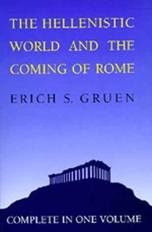 The Hellenistic World and the Coming of Rome