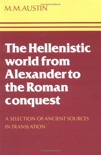The Hellenistic World from Alexander to the Roman Conquest: A Selection of Ancient Sources in Translation 9780521296663