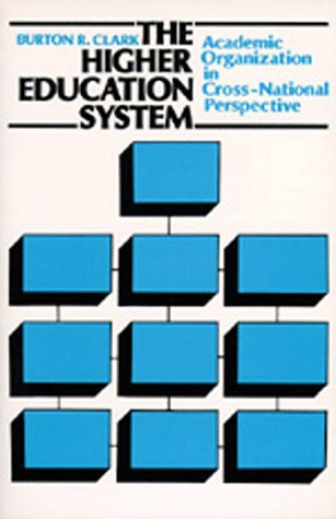 The Higher Education System: Academic Organization in Cross-National Perspective 9780520058927